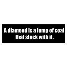 A Diamond (Bumper Sticker)