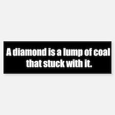 A Diamond (Bumper Sticker)