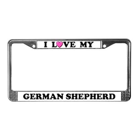I Love My German Shepherd License Plate Frame
