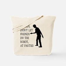 Friends Don't Let Friends Do the Robot Tote Bag