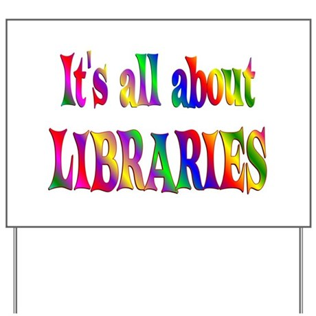 About Libraries Yard Sign
