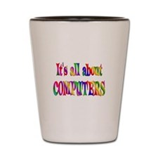 About Computers Shot Glass
