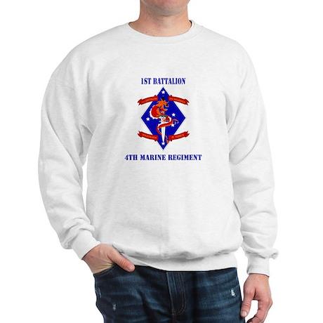 1st Battalion - 4th Marines with Text Sweatshirt