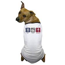Eat Sleep Ballet Girl 3 Dog T-Shirt