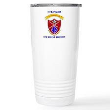 1st Battalion 5th Marines with Text Travel Mug