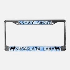 Crazy About Chocolate Labs License Plate Frame