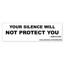 Your silence will not protect you Bumper Bumper Sticker