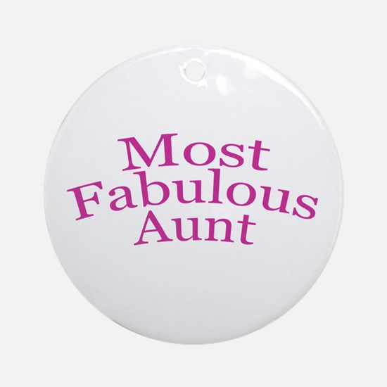 Most Fabulous Aunt Ornament (Round)