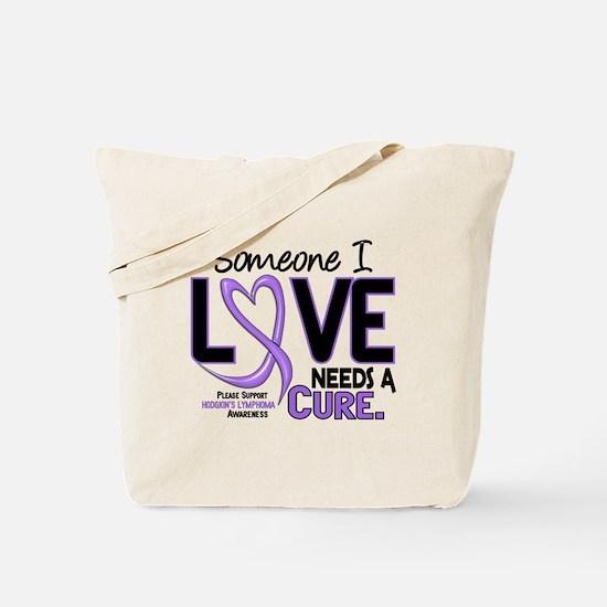 Needs a Cure Hodgkin's Lymphoma Tote Bag
