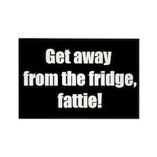 Get away from the fridge, fattie! Magnet