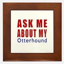 Ask About My Otterhound Dog Framed Tile