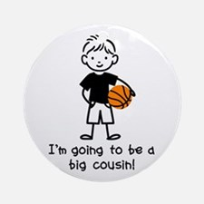 Big Cousin to be Ornament (Round)