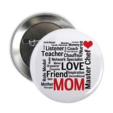 """Mom's Birthday / Mother's Day 2.25"""" Button"""