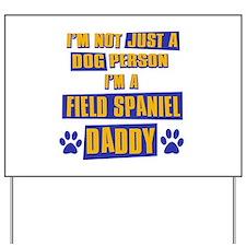 Field spaniel Daddy Yard Sign