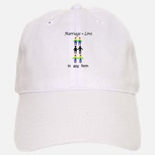 Marriage = Love Baseball Baseball Cap