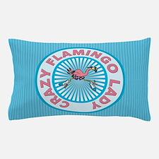 Crazy Flamingo Lady Pillow Case