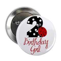 "Birthday Girl - LADYBUG 2 2.25"" Button"