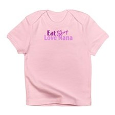 Eat Sleep Love Nana Infant T-Shirt