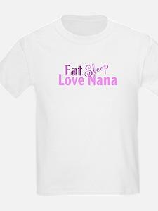 Eat Sleep Love Nana T-Shirt