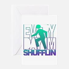 Everyday Shufflin Greeting Card