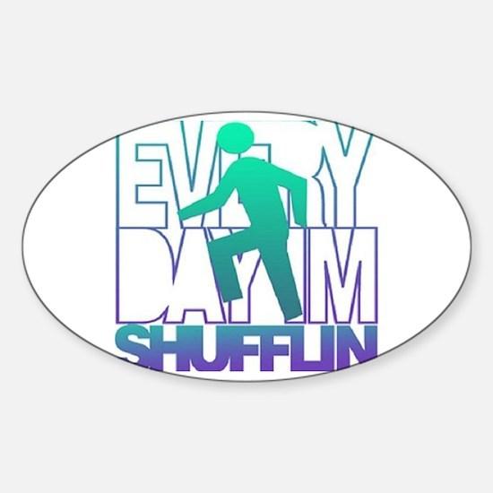 Everyday Shufflin Sticker (Oval)