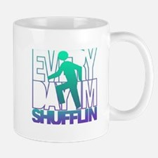 Everyday Shufflin Mug