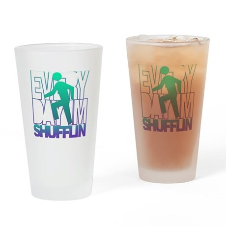 Everyday Shufflin Pint Glass