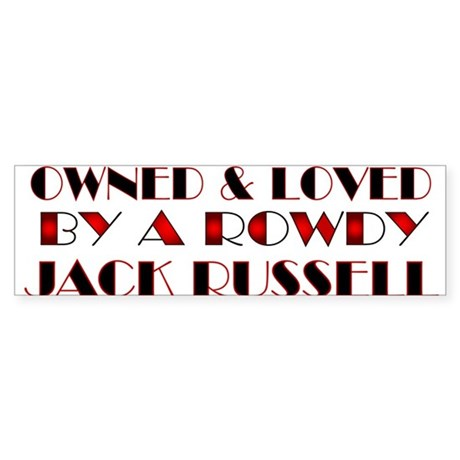 Owned & Loved by a JRT Bumper Sticker