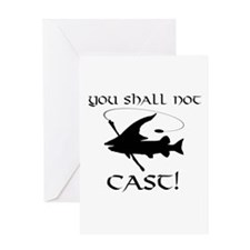 You Shall Not Cast Gandalf Muskie Greeting Card