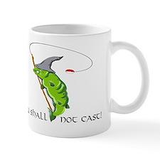 Gandalf You Shall Not Cast Fishing Mug