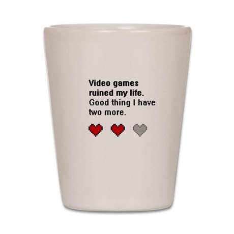 Video Games Ruined My life Shot Glass