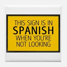 The Sign is in Spanish Tile Coaster
