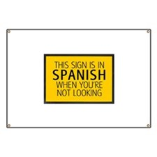 The Sign is in Spanish Banner