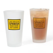 The Sign is in Spanish Pint Glass
