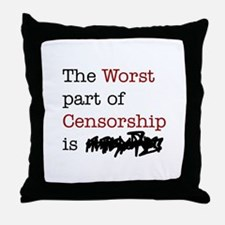 The Worst Part of Censorship Throw Pillow