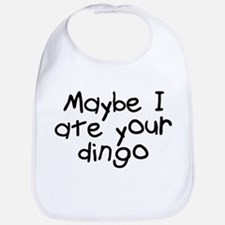 Maybe I Ate Your Dingo Bib