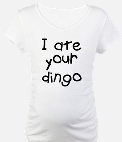 Maybe I Ate Your Dingo Shirt