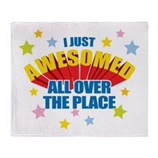 I Just Awesomed Throw Blanket