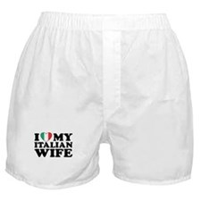 I Love My Italian Wife Boxer Shorts