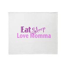 Eat Sleep Love Momma Throw Blanket