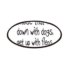 Lie with Dogs Blackfoot Proverb Patches
