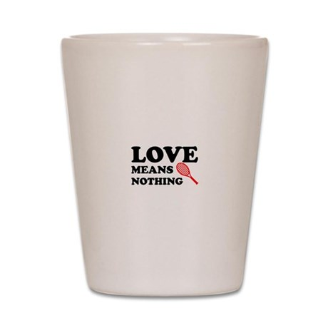 love means nothing (black/red Shot Glass
