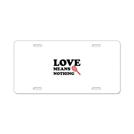 love means nothing (black/red Aluminum License Pla