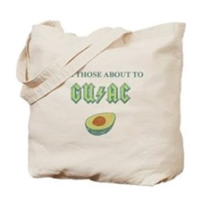 For Those About to Guac Tote Bag