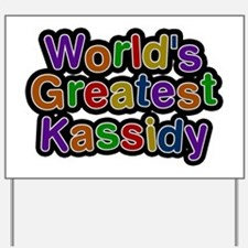 World's Greatest Kassidy Yard Sign
