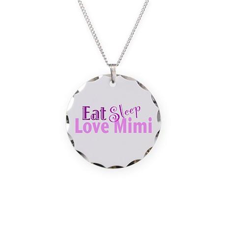 Eat Sleep Love Mimi Necklace Circle Charm