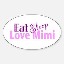 Eat Sleep Love Mimi Sticker (Oval)
