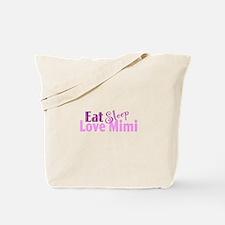 Eat Sleep Love Mimi Tote Bag