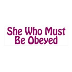 She Who Must Be Obeyed Wall Decal