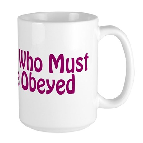 She Who Must Be Obeyed Mug by FamilySuperShop